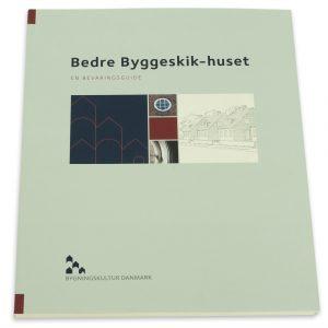 Bog Bedre Byggeskik, en bevaringsguide. Af Bygningskultur Danmark