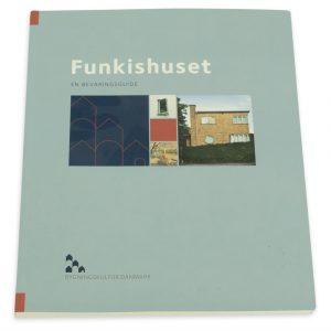 Bog Funkishuset, en bevaringsguide. Af Bygningskultur Danmark