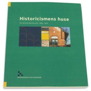 Bog Historicismens Huse, en bevaringsguide 1850-1915. Af Bygningskultur Danmark