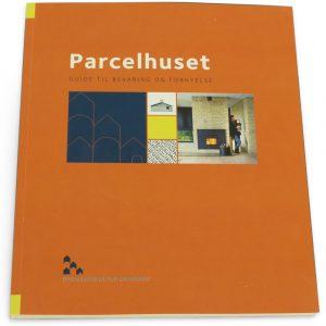 Bog. Parcelhuset, guide til bevaring og fornyelse